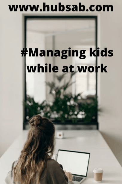 Effective time management with kids around